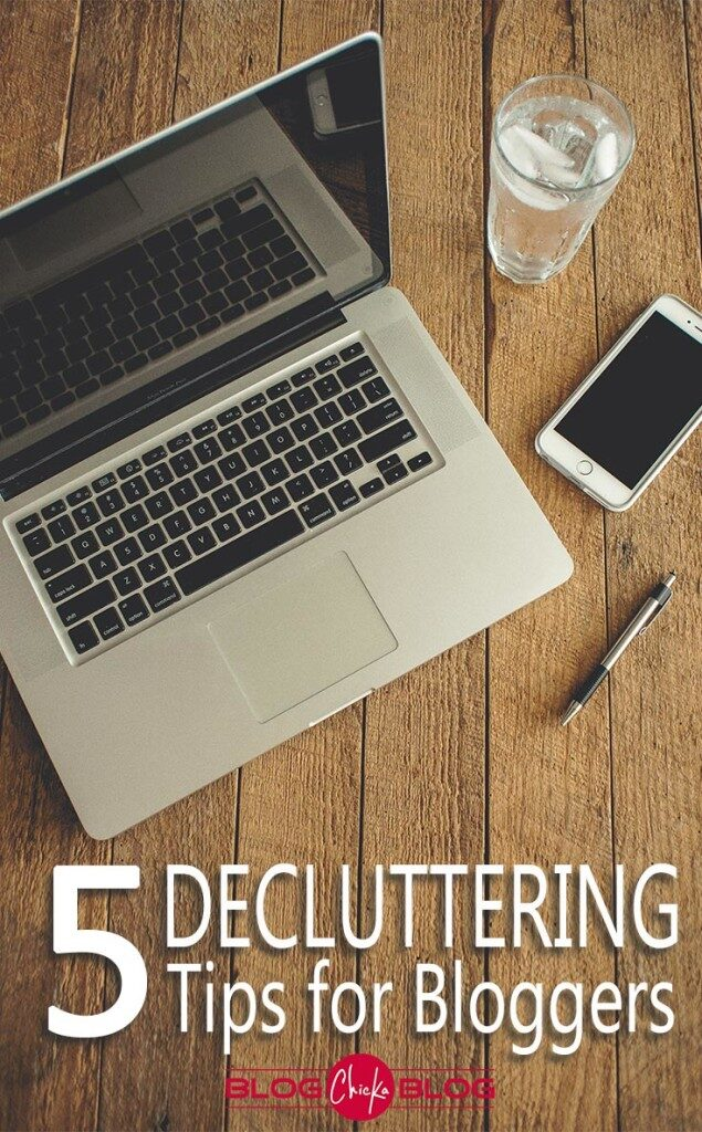 blogging-tips-5-decluttering-tips-for-bloggers-635x1024-7462792