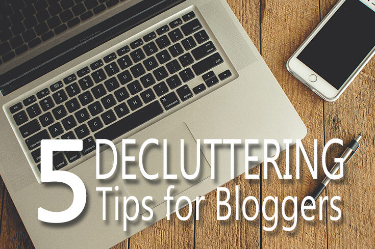 blogging-tips-5-decluttering-tips-for-bloggers-main-2115070