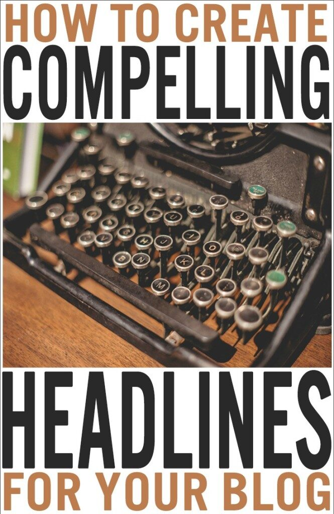how-to-create-a-killer-and-compelling-blog-headline-pinterest-665x1024-9496539